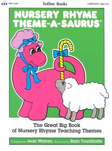 9780911019551: Nursery Rhyme Theme-A-Saurus: The Great Big Book of Nursery Rhyme Teaching Themes