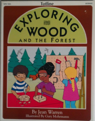 9780911019605: Totline Exploring Wood and the Forest