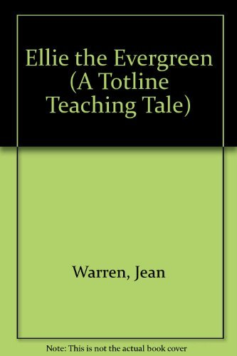 9780911019667: Ellie the Evergreen (A Totline Teaching Tale)