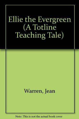 Ellie the Evergreen (A Totline Teaching Tale): Warren, Jean, Connelly, Gwen