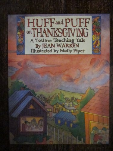 9780911019704: Huff and Puff on Thanksgiving (A Totline Teaching Tale)