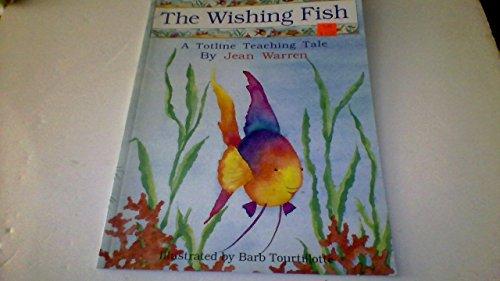 9780911019742: The Wishing Fish (Totline Teaching Tale)