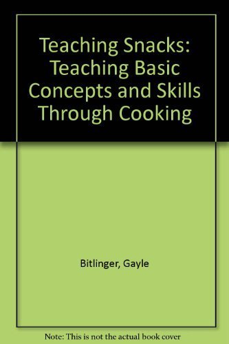 9780911019827: Teaching Snacks: Teaching Basic Concepts and Skills Through Cooking