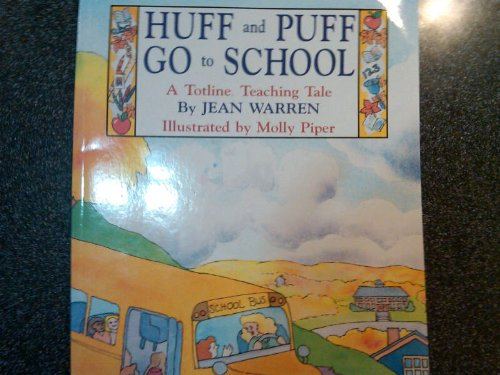 9780911019940: Huff and Puff Go to School (A Totline Teaching Tale)