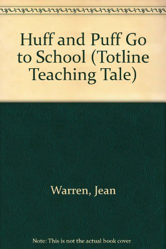 9780911019957: Huff and Puff Go to School (Totline Teaching Tale)