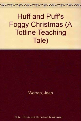 Huff and Puff's Foggy Christmas (A Totline Teaching Tale): Warren, Jean, Piper, Molly, Ekberg,...