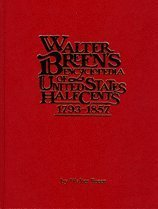 Walter Breen's Encyclopedia of United States Half Cents, 1793-1857: Breen, Walter