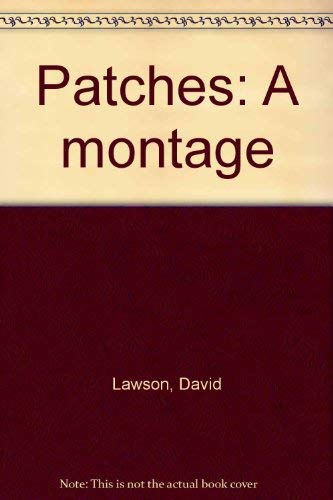 Patches: A montage: Lawson, David