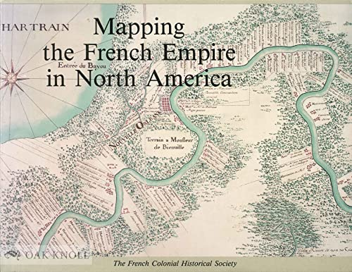 9780911028461: Mapping the French Empire in North America