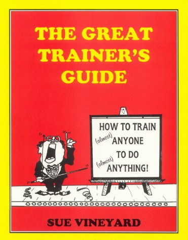 The Great Trainer's Guide: How to Train