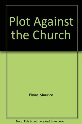 9780911038392: Plot Against the Church