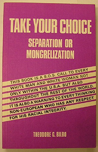 9780911038941: Take Your Choice: Separation or Mongrelization