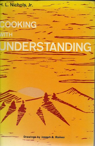 Cooking With Understanding: Nichols, Herbert Lownds