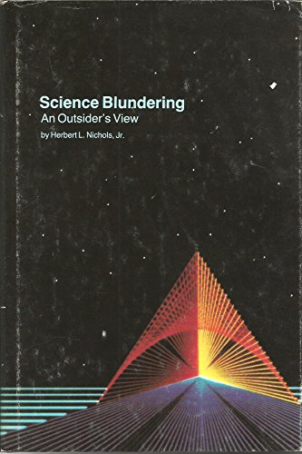 Science blundering: An outsider's view: Nichols, Herbert L