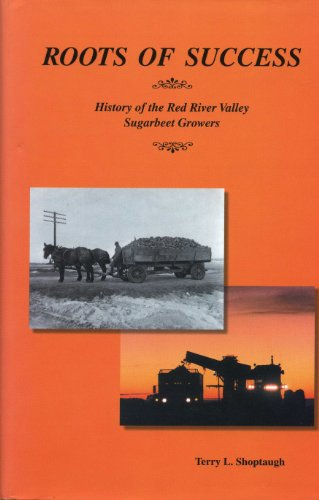 9780911042481: Roots of success: History of the Red River Valley Sugarbeet Growers
