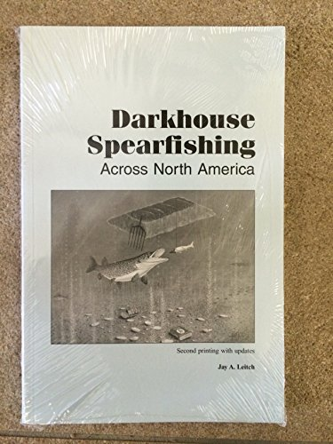 Darkhouse Spearfishing Across North America: Jay A. Leitch