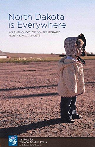 North Dakota is Everywhere: An Anthology of: Heidi Czerwiec; Madelyne