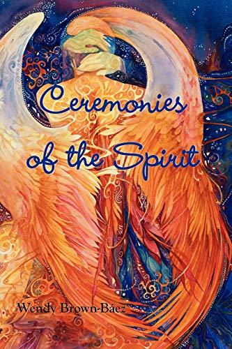 Ceremonies of the Spirit: Wendy Brown-Baez