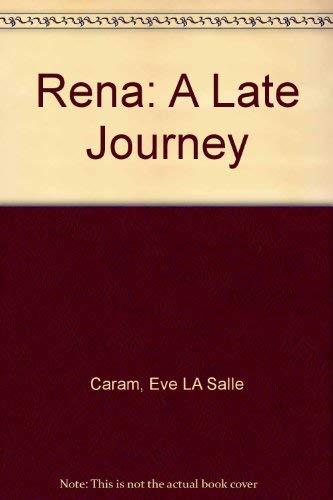 Rena, A Late Journey: Caram, Eve La Salle