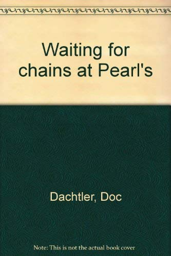 9780911051520: Waiting for Chains at Pearl's: Stories of the Settlers of Sierra Nevada