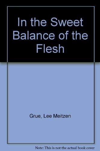 9780911051551: In the Sweet Balance of the Flesh