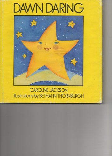 Dawn Daring: Jackson, Caroline (illustrated by Bethann Thornburgh)