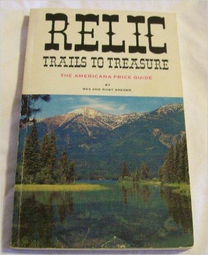 9780911068054: Relic trails to treasure;: The Americana price guide,