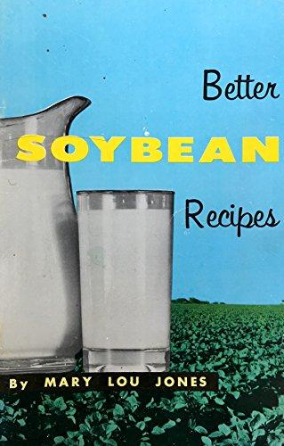 9780911080131: Better Soybean Recipes