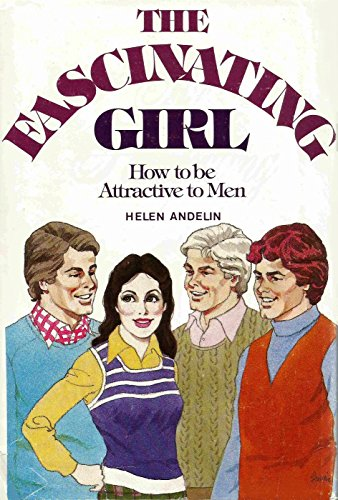 9780911094015: Title: The Fascinating Girl How to be Attractive to Men