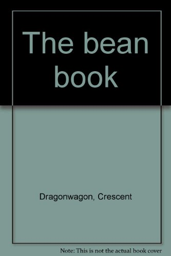 The bean book: Dragonwagon, Crescent