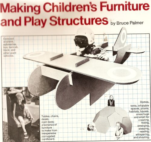 Making children's furniture and play structures (9780911104240) by Bruce Palmer