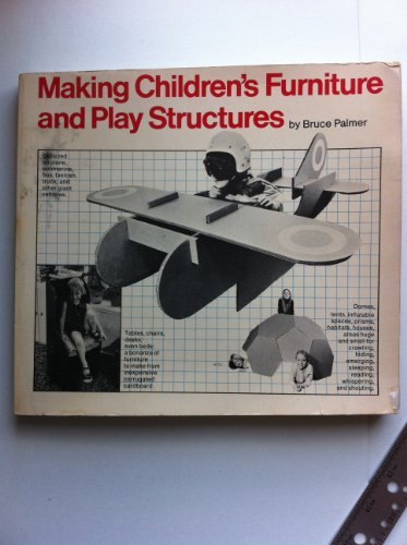 9780911104257: Making Children's Furniture and Play Structures
