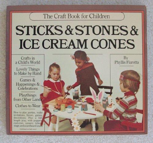9780911104301: Sticks and Stones and Ice Cream Cones: The Craft Book for Children