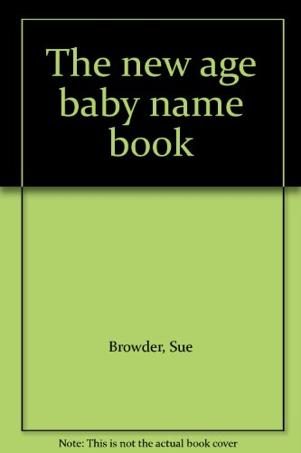 9780911104318: Title: The new age baby name book