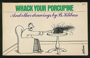 Whack Your Porcupine, and Other Drawings: Kliban, B.