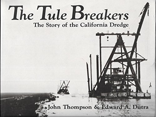 9780911115048: Tule Breakers: The Story of the California Dredge