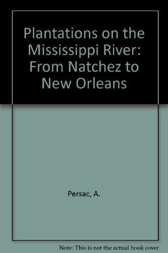 9780911116267: Plantations on the Mississippi River: From Natchez to New Orleans/Map