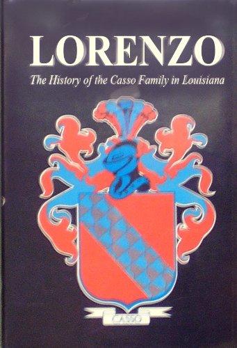 9780911116618: Lorenzo: The History of the Casso Family in Louisiana