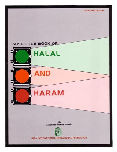 9780911119121: My little book of halal and haram (Islamic Akhlāq)