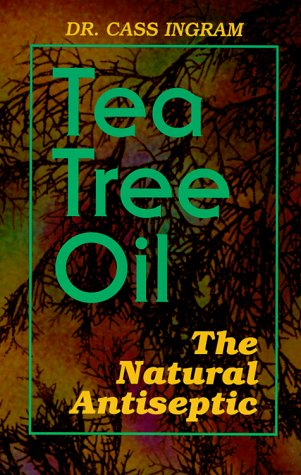 9780911119244: Tea Tree Oil: The Natural Antiseptic