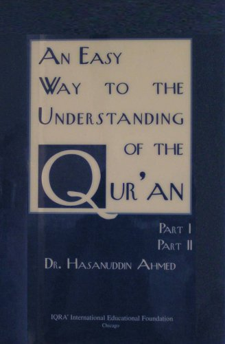 9780911119343: An Easy Way to the Understanding of the Qur'an - Parts I and II (Part of the Comprehensive and Systematic Program of Islamic Studies)