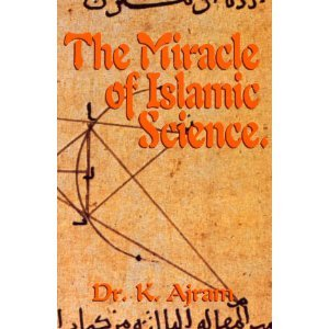 The Miracle of Islamic Science: Igram, Cass, Ajram,