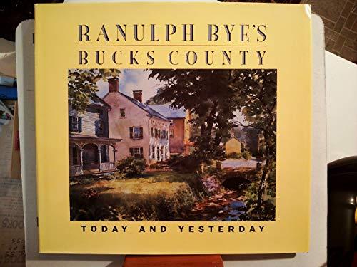 Ranulph Bye's Bucks County: Today and yesterday: Bye, Ranulph