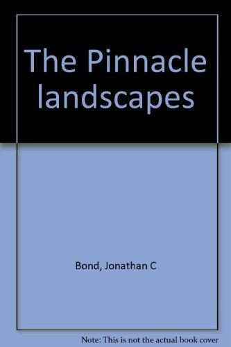The Pinnacle Landscapes [#302/1,000, SIGNED]: Bond, Jonathan C.;