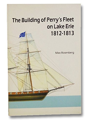 Building of Perry's Fleet on Lake Erie 1812-1813.