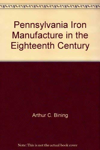 9780911124712: Pennsylvania Iron Manuacture In The Eighteenth Century