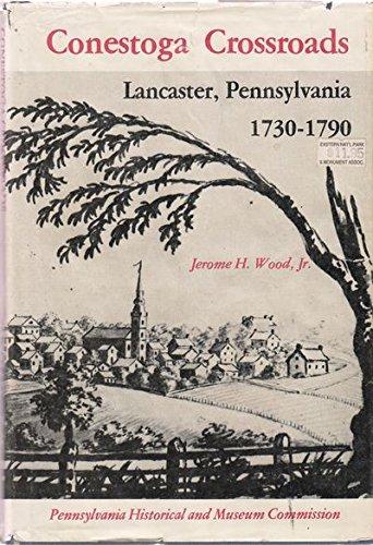 9780911124989: Conestoga Crossroads: Lancaster, Pennsylvania, 1730-1790