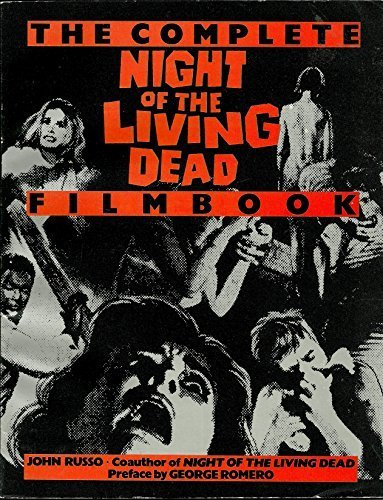 The Complete Night of the Living Dead: Russo, John