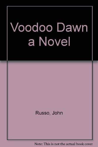Voodoo Dawn a Novel: Russo, J.