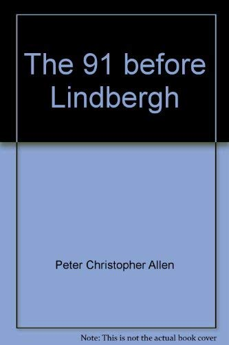 9780911139037: The 91 before Lindbergh
